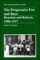 The Progressive Era and Race: Reaction and Reform, 1900 - 1917 (088295234X) cover image