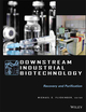 Downstream Industrial Biotechnology: Recovery and Purification (111813124X) cover image