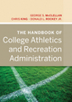 The Handbook of College Athletics and Recreation Administration (111823474X) cover image