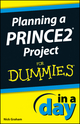 Planning a PRINCE2 Project In A Day For Dummies (111838024X) cover image