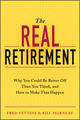 The Real Retirement: Why You Could Be Better Off Than You Think, and How to Make That Happen (111849864X) cover image