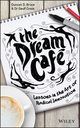 The Dream Cafe: Lessons in the Art of Radical Innovation (111897784X) cover image