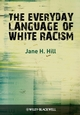 The Everyday Language of White Racism (140518454X) cover image