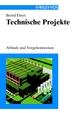 Technische Projekte: Abläufe und Vorgehensweisen (352762564X) cover image