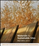 Materials for Sustainable Sites: A Complete Guide to the Evaluation, Selection, and Use of Sustainable Construction Materials (0470134550) cover image