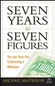 Seven Years to Seven Figures: The Fast-Track Plan to Becoming a Millionaire (0470267550) cover image