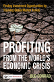 Profiting from the World's Economic Crisis: Finding Investment Opportunities by Tracking Global Market Trends (0470460350) cover image