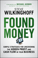 Found Money: Simple Strategies for Uncovering the Hidden Profit and Cash Flow in Your Business  (0470483350) cover image