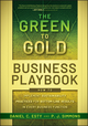The Green to Gold Business Playbook: How to Implement Sustainability Practices for Bottom-Line Results in Every Business Function (0470590750) cover image
