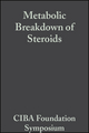 Metabolic Breakdown of Steroids, Volume 2: Book II on Colloquia on Endocrinology (0470716150) cover image
