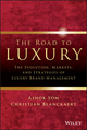 The Road To Luxury: The Evolution, Markets and Strategies of Luxury Brand Management (0470830050) cover image
