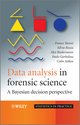 Data Analysis in Forensic Science: A Bayesian Decision Perspective (0470998350) cover image