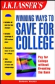J.K. Lasser's Winning Ways to Save for College (0471061050) cover image