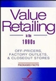 Value Retailing in the 1990s: Off-Pricers, Factory Outlets, & Closeout Stores (0471109150) cover image