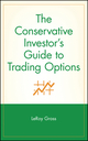 The Conservative Investor's Guide to Trading Options (0471315850) cover image