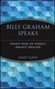 Billy Graham Speaks: Insight from the World's Greatest Preacher (0471345350) cover image