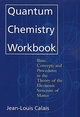 Quantum Chemistry Workbook: Basic Concepts and Procedures in the Theory of the Electronic Structure of Matter (0471594350) cover image