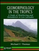 Geomorphology in the Tropics: A Study of Weathering and Denuation in Low Latitudes (0471930350) cover image