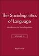 The Sociolinguistics of Language: Introduction to Sociolinguistics, Volume 2 (0631138250) cover image