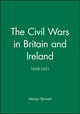 The Civil Wars in Britain and Ireland: 1638-1651 (0631191550) cover image