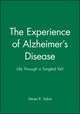 The Experience of Alzheimer's Disease: Life Through a Tangled Veil (0631216650) cover image