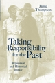 Taking Responsibility for the Past: Reparation and Historical Injustice (0745628850) cover image