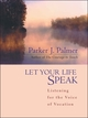 Let Your Life Speak: Listening for the Voice of Vocation (0787947350) cover image
