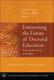 Envisioning the Future of Doctoral Education: Preparing Stewards of the Discipline - Carnegie Essays on the Doctorate  (0787982350) cover image