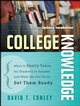 College Knowledge: What It Really Takes for Students to Succeed and What We Can Do to Get Them Ready (0787996750) cover image