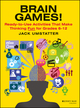 Brain Games!: Ready-to-Use Activities That Make Thinking Fun for Grades 6 - 12 (0876281250) cover image