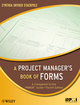 A Project Manager's Book of Forms: A Companion to the PMBOK Guide (1118000250) cover image