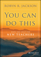 You Can Do This: Hope and Help for New Teachers (1118702050) cover image