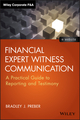 Financial Expert Witness Communication: A Practical Guide to Reporting and Testimony (1118753550) cover image