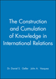 The Construction and Cumulation of Knowledge in International Relations (1405132450) cover image