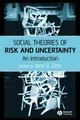 Social Theories of Risk and Uncertainty: An Introduction (1405153350) cover image