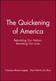 The Quickening of America: Rebuilding Our Nation, Remaking Our Lives (1555426050) cover image