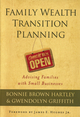 Family Wealth Transition Planning: Advising Families with Small Businesses (1576603350) cover image