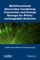 Multifunctional Electrodes Combining Conversion and Energy Storage for Photo-rechargeable Batteries (1848217250) cover image