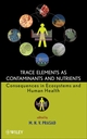 Trace Elements as Contaminants and Nutrients: Consequences in Ecosystems and Human Health (0470180951) cover image