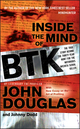 Inside the Mind of BTK: The True Story Behind the Thirty-Year Hunt for the Notorious Wichita Serial Killer (0470325151) cover image