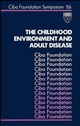 The Childhood Environment and Adult Disease, No. 156 (0470514051) cover image