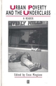 Urban Poverty and the Underclass: A Reader (0470712651) cover image