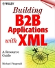 Building B2B Applications with XML: A Resource Guide (0471049751) cover image