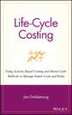 Life-Cycle Costing: Using Activity-Based Costing and Monte Carlo Methods to Manage Future Costs and Risks (0471358851) cover image