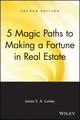5 Magic Paths to Making a Fortune in Real Estate, 2nd Edition (0471548251) cover image