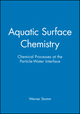 Aquatic Surface Chemistry: Chemical Processes at the Particle-Water Interface (0471829951) cover image