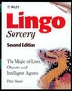Lingo Sorcery: The Magic of Lists, Objects and Intelligent Agents, 2nd Edition (0471986151) cover image
