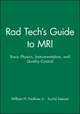 Rad Tech's Guide to MRI: Basic Physics, Instrumentation, and Quality Control (0632045051) cover image