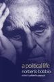 A Political Life: Norberto Bobbio (0745622151) cover image