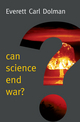 Can Science End War? (0745685951) cover image